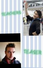 Teachers Teaser by Ashwasnothere
