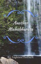 Another Mahabharata by LightenTheDark