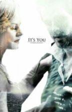 It's You {UNDER EDITING} by LittleMiss_Dauntless
