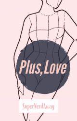 Plus, Love #WattyAward2016 by SuperNerdAway