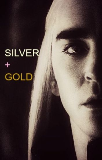 Silver and Gold |Thranduil
