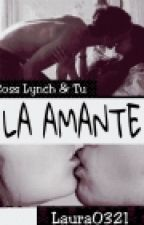 La Amante |Ross Lynch y Tu| |Hot| by Laura0321_