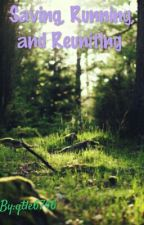 Saving, Running, and Reuniting {Book 2} by qtle6746