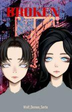 BROKEN (Levi's Sister) by i_am_fallen_demon