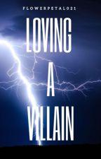 Loving A Villain by flowerpetal021