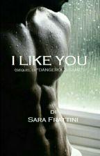 I Like You by sarastar79