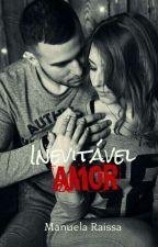 Inevitável Amor by ManuelaRaissa