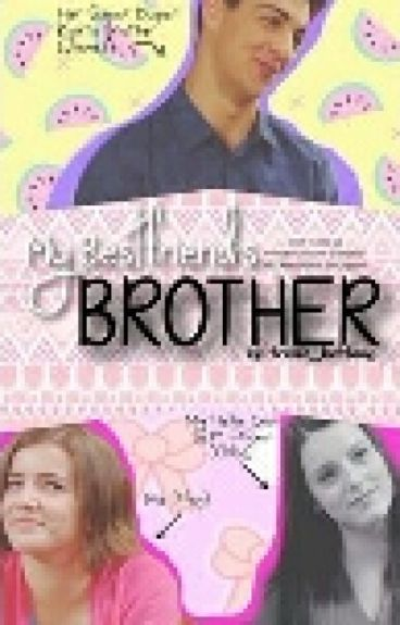 My Best Friends Brother// Jiley