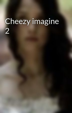 Cheezy imagine 2 by loulou1Dlover