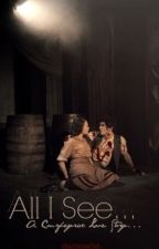 All I See *a Les Misérables fanfic* by Moulin-Rouge
