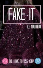 Fake It by LuDalotto