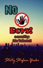 No Boys! [Stefki] by StoryStefanYuki