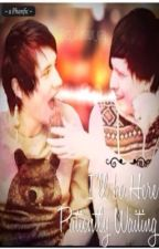I'll Be Here Patiently Waiting ~ a Phanfiction ~ by phanskies
