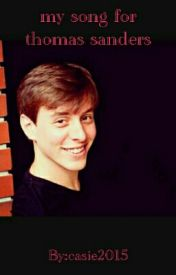 my song for thomas sanders by casie2015