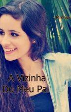 A Vizinha Do Meu Pai (Lesbian History) by MrsSavior