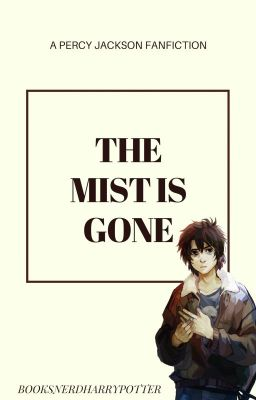 Demigods Stand Tall and Strong : Mist is Gone (rewrite) ( Percy