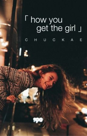 How You Get The Girl by chuckae
