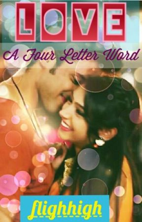 Love- A Four Letter Word! by myblissdom