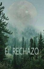 El Rechazo  by tyana23