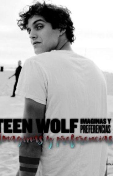 Teen wolf imaginas y preferencias