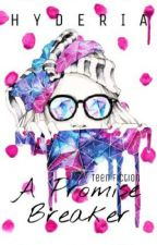 A Promise Breaker by Hyderia
