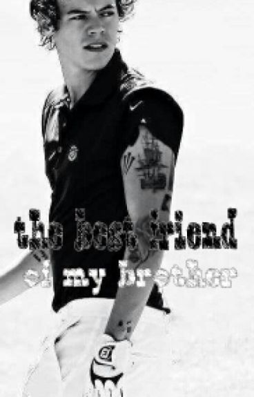 << The Best Friend of My Brother >> Harry Styles
