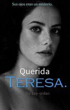 Querida Teresa. by Jay-ordan