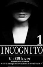 Incognito I by GLOOMlover