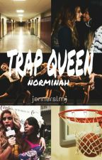 Trap Queen (norminah) by jennerslmj