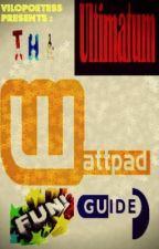 The Ultimatum : Wattpad Fun Guide. by Bibliotaph18