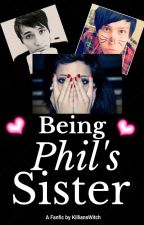 Being Phil's Sister (a Danisnotonfire fanfic) by KilliansWitch