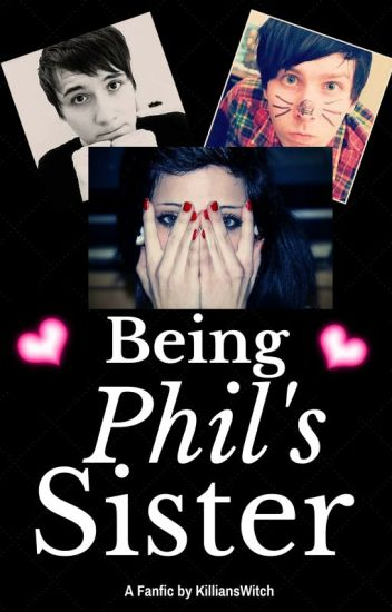Being Phil's Sister (a Danisnotonfire fanfic)