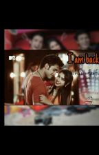 I Am Back by Ky2_fanfic