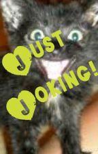 Just joking! by SagittariusCat666