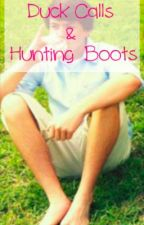 Duck Calls and Hunting Boots (Cole Robertson) by King_Anna