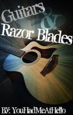 Guitars & Razor Blades by YouHadMeAtHello