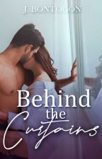 Behind the Curtains -R18- ✔ (To be published by Sanctum Press) by Imcrazyyouknow