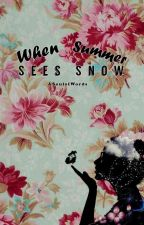 When Summer Sees Snow by ASoulofWords