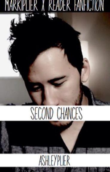 Second Chances (Markiplier x Reader Fanfiction)