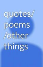 quotes/ poems /other things by AmberTiffani