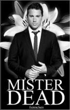 Mister Dead #Wattys2016 by fiennchen