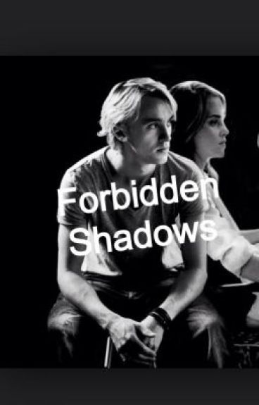 Forbidden Shadows (Dramione)