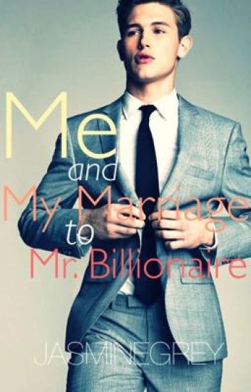 Me and My Marriage To Mr Billionaire - Grey - Wattpad