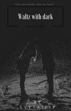 Вальс с Темным. by sveta1759