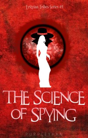 The Science of Spying (Erityian Tribes, #4) by purpleyhan