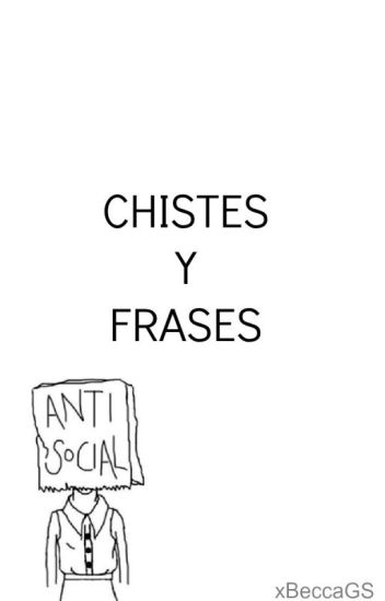Chistes y Frases.