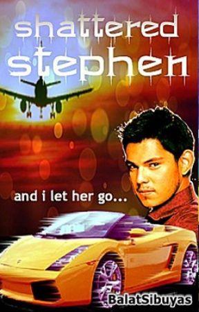 Shattered Stephen (Ang Dreamboy ni Ms. Beverly) by BalatSibuyas