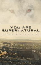 You are supernatural. || The Maze Runner by Papache83