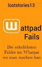Wattpad Fails by loststories13