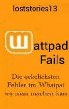Wattpad Fails by loststories13